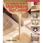 LIVRO THE ESSENCIAL GUIDE TO MOLD MAKING  SLIP CASTING